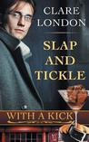Slap and Tickle: With a Kick, Book 3