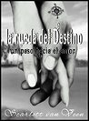 La Rueda del Destino by Scarlett van Veen