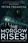 The Morgow Rises! by Peter Tremayne