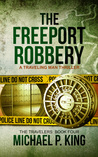 The Freeport Robbery (The Travelers #4)