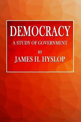 a study of democratic government The five most common political systems around the kind — variants of democracy as you study any form of government that is not based on.