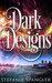 Dark Designs by Stefanie Spangler