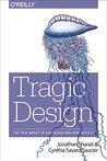 Tragic Design: Th...