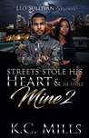 The Streets Stole His Heart, and He Stole Mine 2 by K.C. Mills