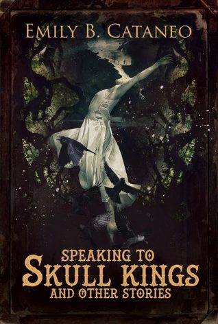 Speaking to Skull Kings and Other Stories