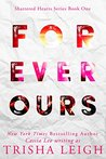 Forever Ours: A Young Adult Coming of Age Romance (Shattered Hearts Series, #1)