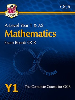 New A-Level Maths for OCR: Year 1 & AS Student Book (CGP A-Level Maths 2017-2018)
