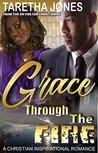 Grace Through The Fire: A Christian Romance Novel (On Fire For Christ Book 2)