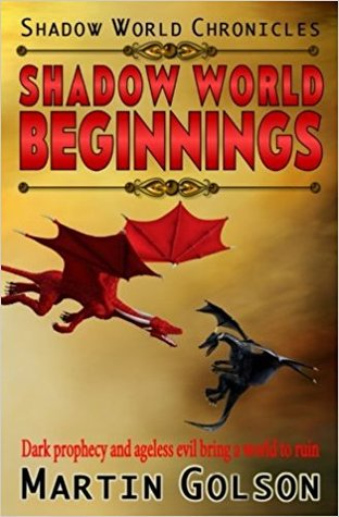Shadow World Beginnings by Martin Golson