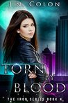 Torn by Blood (The Iron Series #4)