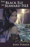 The Black Elf of Seaward Isle (The Seaward Isle Saga #1)