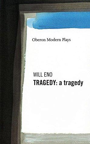 tragedy a tragedy will eno