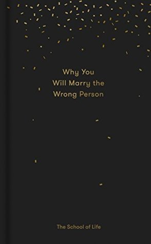 Why You Will Marry the Wrong Person: & Other Essays
