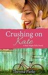 Crushing on Kate (Red Maple Falls #2)