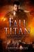 Fall of the Titan (The Desolate Empire #5)