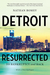 Detroit Resurrected by Nathan Bomey