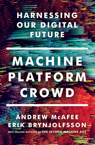 Machine platform crowd harnessing our digital future by andrew mcafee 32191687 fandeluxe Choice Image