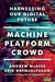 Machine, Platform, Crowd - Harnessing Our Digital Future by Andrew McAfee
