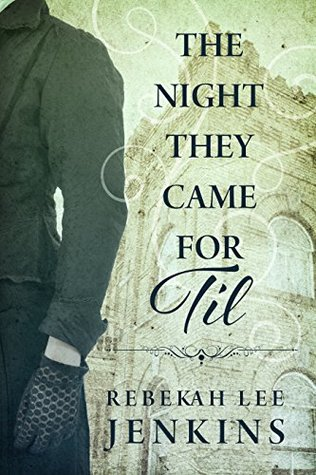 The Night They Came For Til (Oakland, #2)