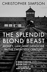 The Splendid Blond Beast: Money, Law, and Genocide in the Twentieth Century (Forbidden Bookshelf)