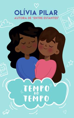 Tempo ao tempo by Olívia Pilar