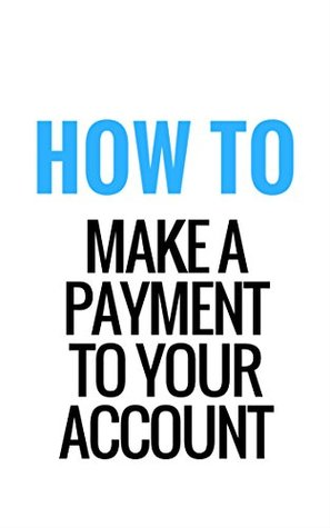 How To Make A Payment To Your Account