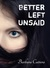 Better Left Unsaid (The Limitless Series #2)