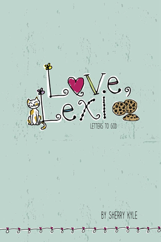 Love Lexi Letters to God by Sherry Kyle