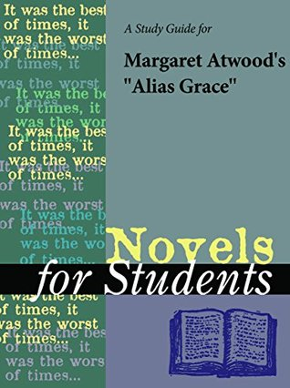 """A Study Guide for Margaret Atwood's """"Alias Grace"""""""