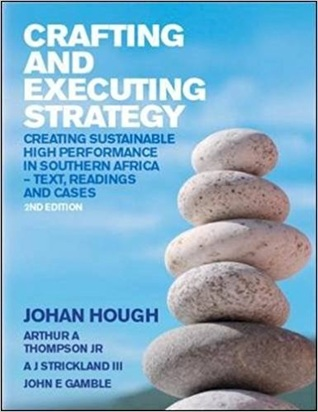 Crafting and Executing Strategy: Creating Sustainable High Performance in Southern Africa--Text, Readings and Cases
