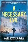 A Necessary Evil by Abir  Mukherjee
