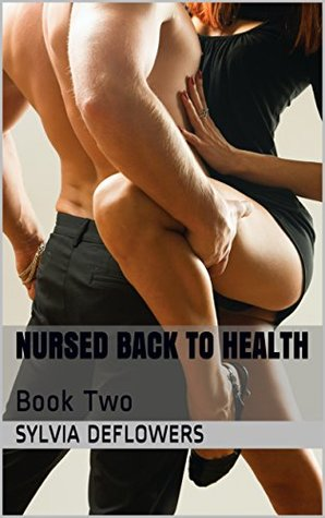 Nursed Back To Health: Book Two