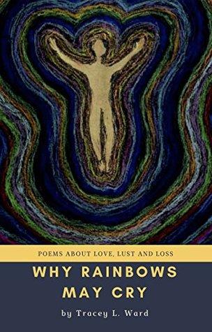 Why Rainbows May Cry (2016)