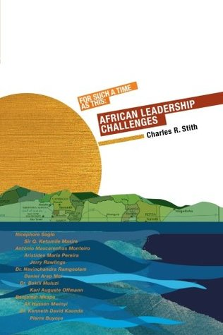 For Such A Time As This: African Leadership Challenges