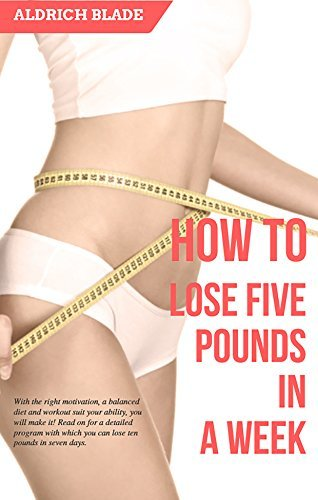 How to Lose Five Pounds in a Week