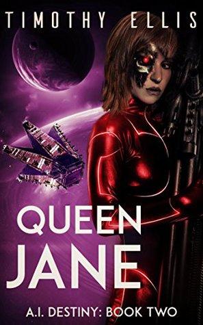 Queen Jane (A.I. Destiny #2)