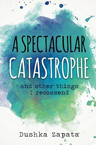 A Spectacular Catastrophe: and other things I recommend (How To Be Ferociously Happy Book 3)