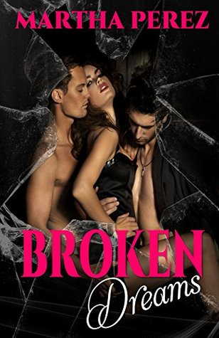 Broken Dreams by Martha Perez