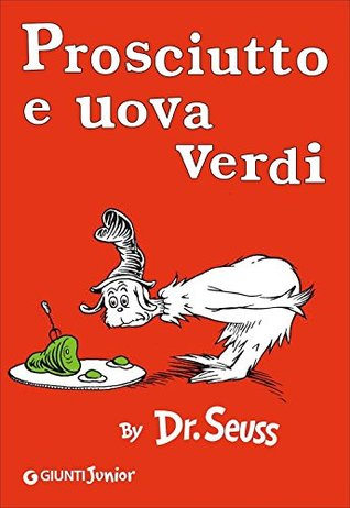 Prosciutto e uova verdi [ Green Eggs and Ham Italian edition ]