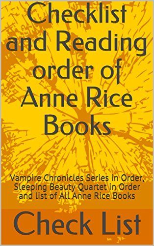 Anne Rice Books Checklist and Reading Order: Vampire Chronicles Series in Order, Sleeping Beauty Quartet in Order and list of All Anne Rice Books