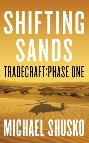 Shifting Sands (Tradecraft: Phase One) : Michael Shusko