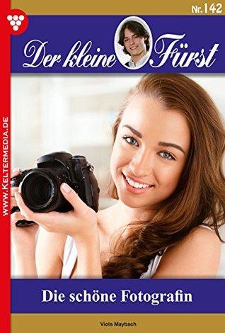 Der kleine Fürst 142 - Adelsroman: Die schöne Fotografin