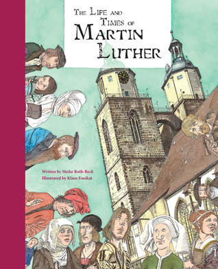 Life & Times of Martin Luther