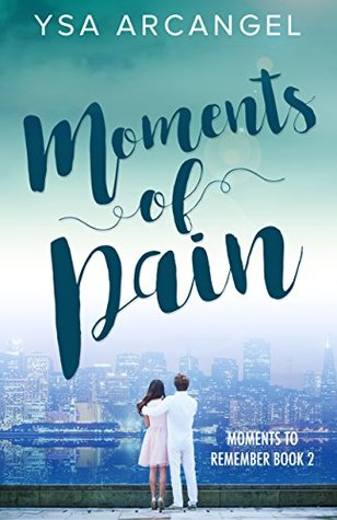 Moments of Pain (Moments to Remember #2)...