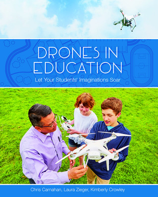 Drones in Education  by Chris Carnahan