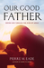 Our Good Father: Seeing God Through The Eyes of Jesus