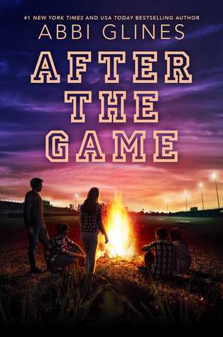 After the Game (The Field Party #3) by Abbi Glines
