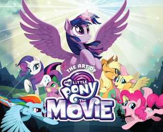 The Art of My Little Pony: The Movie por Hasbro, Rebecca Dart, Meghan  McCarthy, Jayson Thiessen