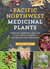Pacific Northwest Medicinal Plants by Scott Kloos