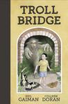 Troll Bridge by Neil Gaiman